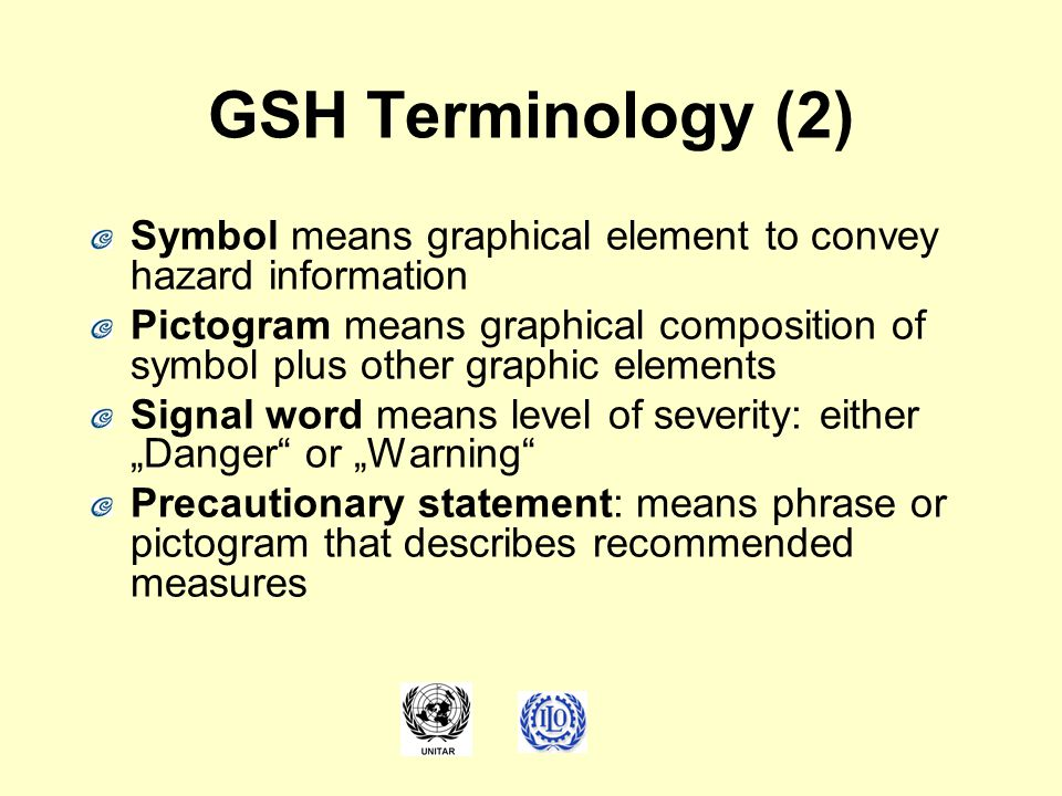GSH Terminology (2) Symbol means graphical element to convey hazard information.