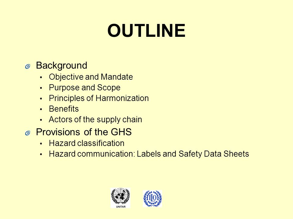 OUTLINE Background Provisions of the GHS Objective and Mandate