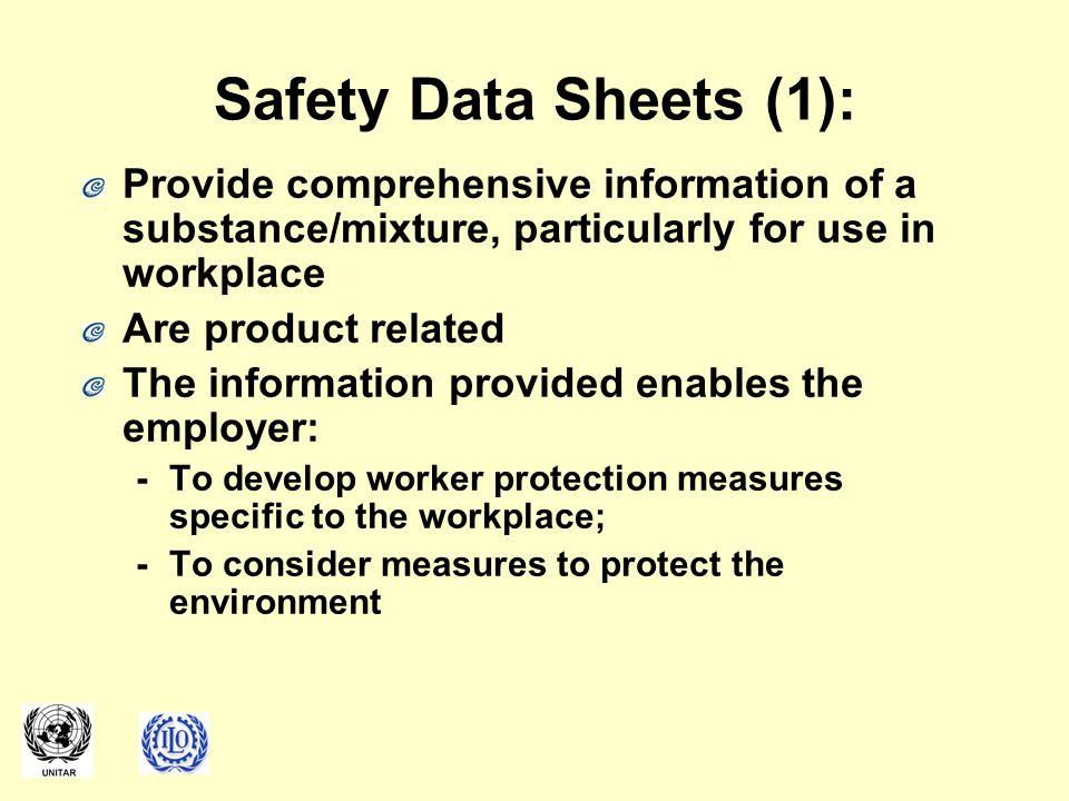 Safety Data Sheets (1): Provide comprehensive information of a substance/mixture, particularly for use in workplace.