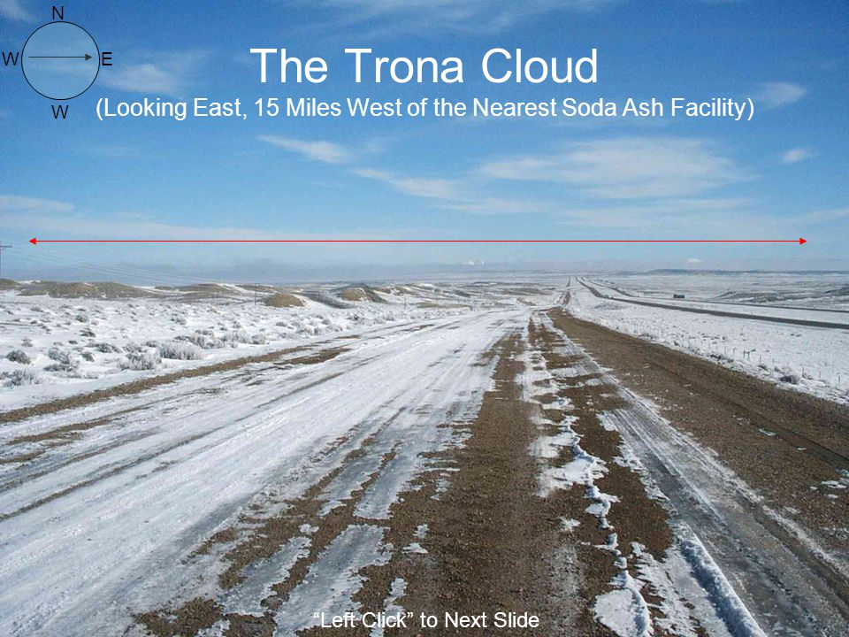 N The Trona Cloud (Looking East, 15 Miles West of the Nearest Soda Ash Facility) W.