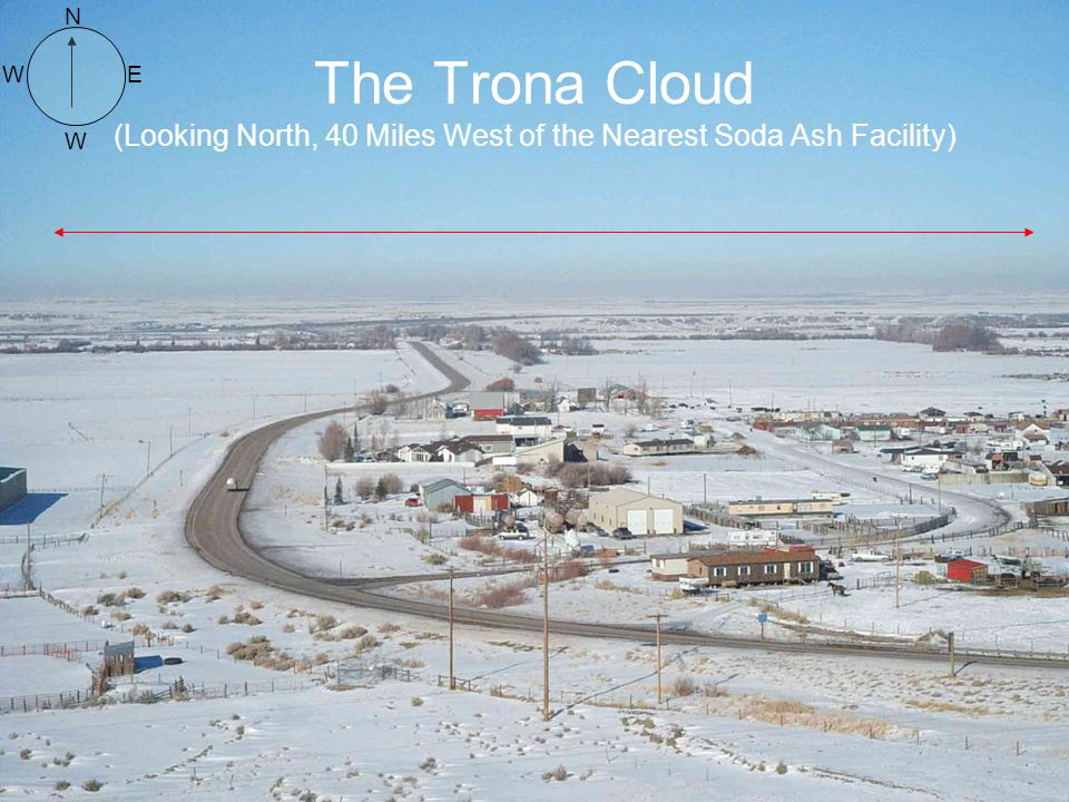 N The Trona Cloud (Looking North, 40 Miles West of the Nearest Soda Ash Facility) W E W