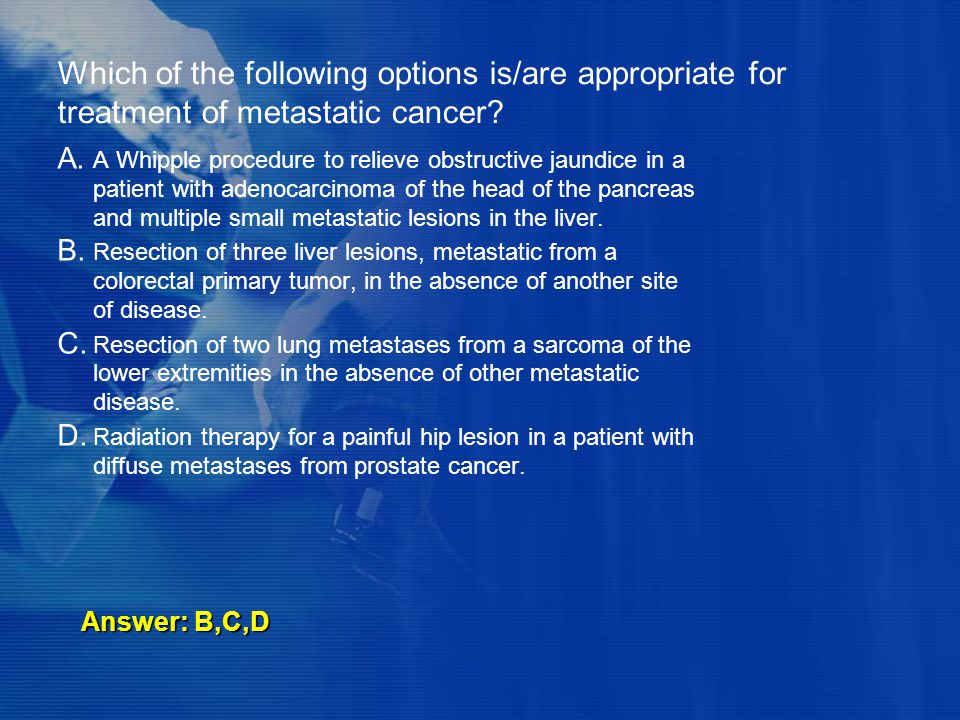 Which of the following options is/are appropriate for treatment of metastatic cancer