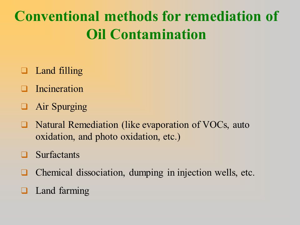Conventional methods for remediation of Oil Contamination