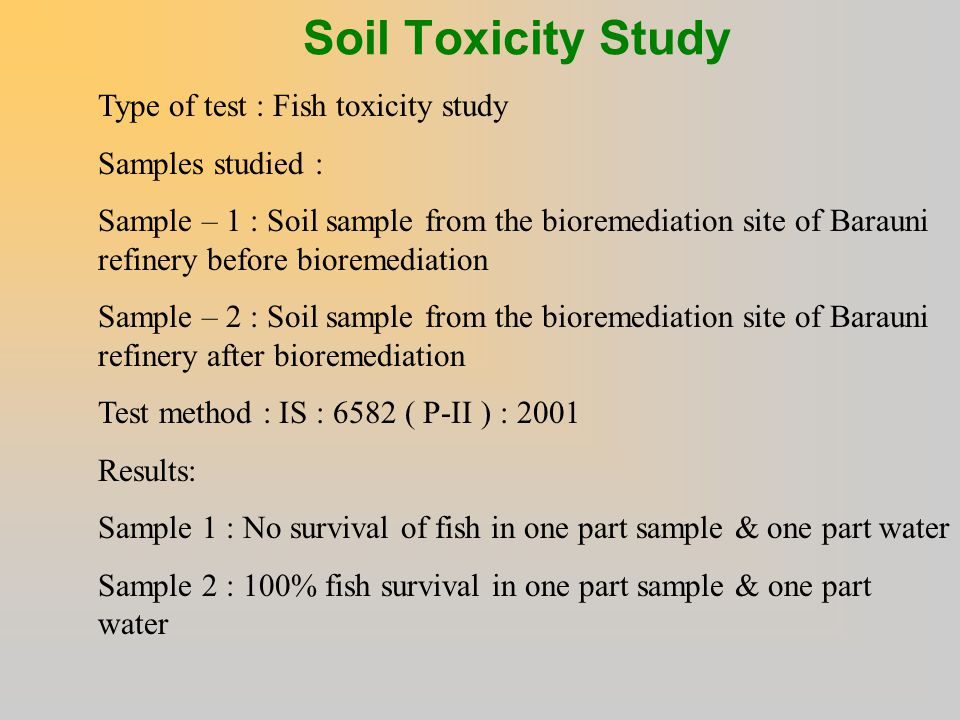 Soil Toxicity Study Type of test : Fish toxicity study