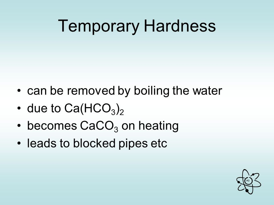 Temporary Hardness can be removed by boiling the water