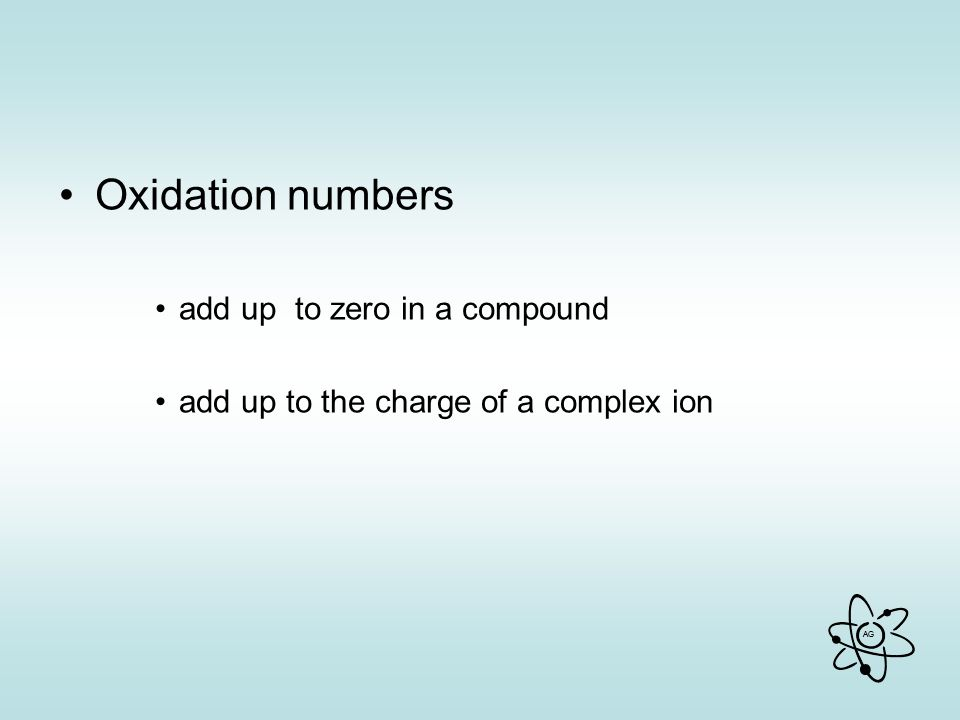 Oxidation numbers add up to zero in a compound