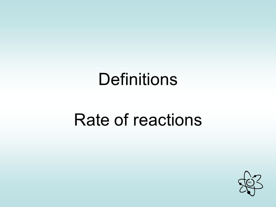 Definitions Rate of reactions