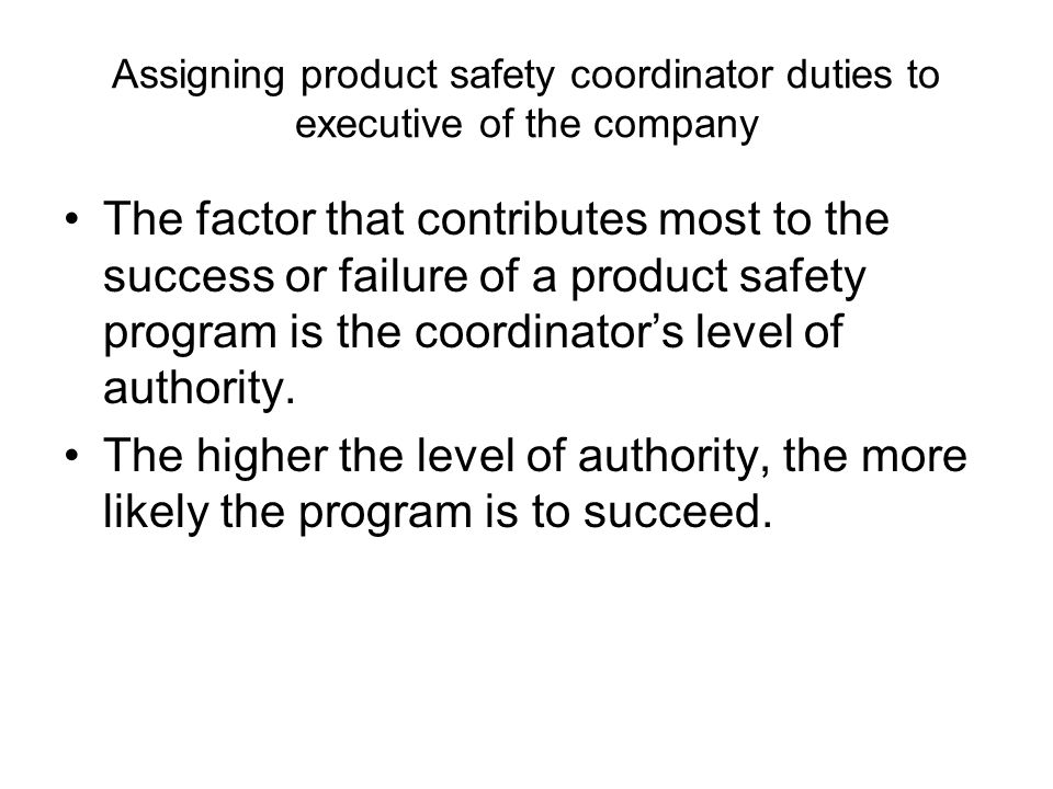 Assigning product safety coordinator duties to executive of the company