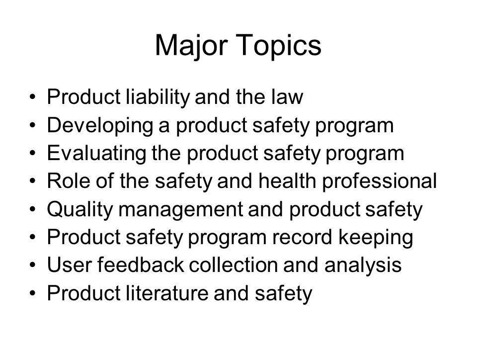 Major Topics Product liability and the law
