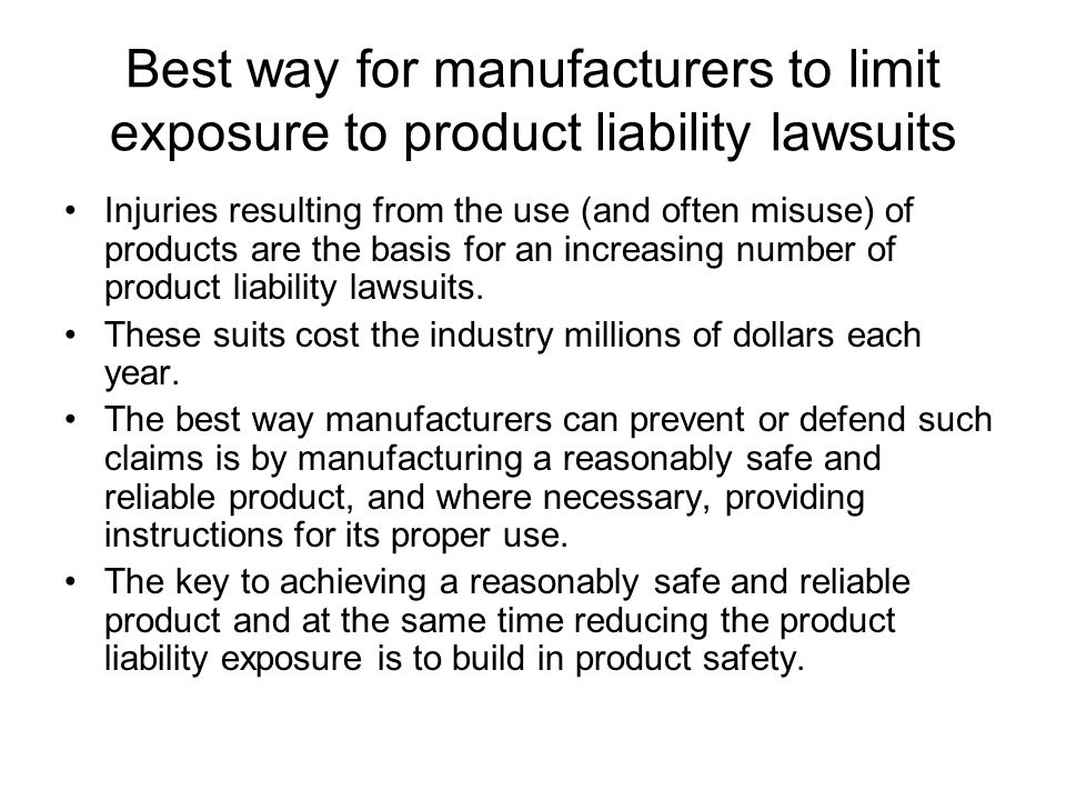 Best way for manufacturers to limit exposure to product liability lawsuits