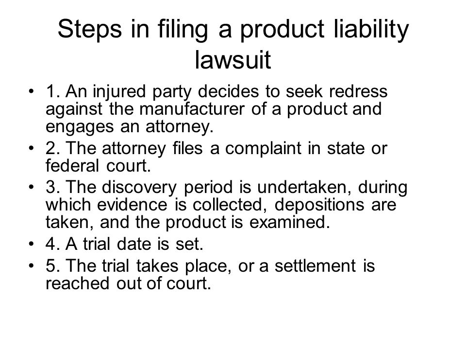 Steps in filing a product liability lawsuit