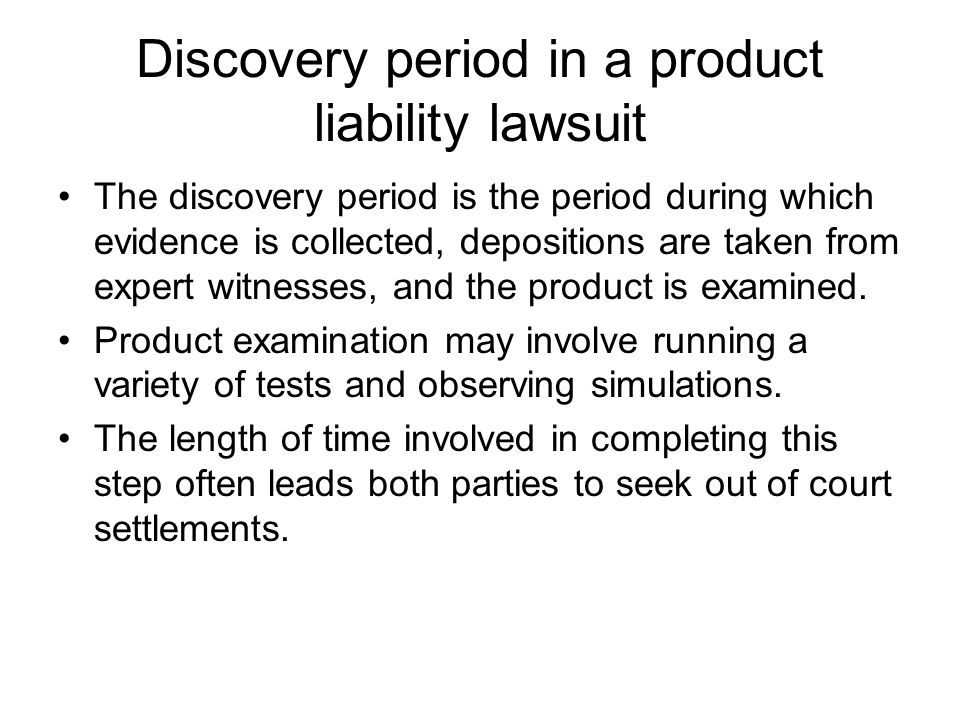 Discovery period in a product liability lawsuit