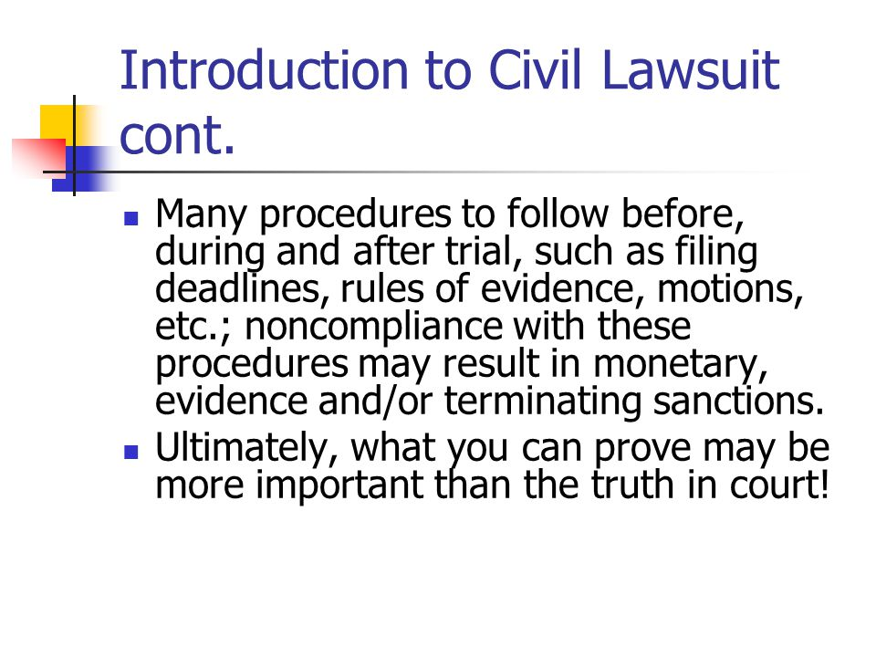 Introduction to Civil Lawsuit cont.