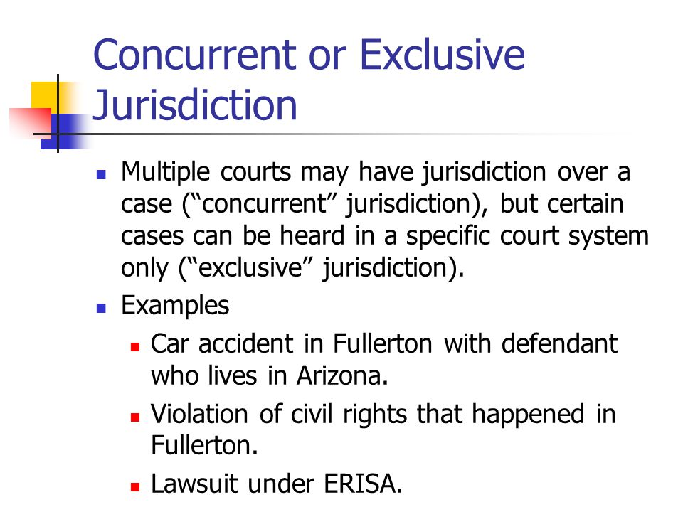 Concurrent or Exclusive Jurisdiction