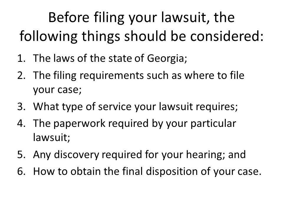 Before filing your lawsuit, the following things should be considered: