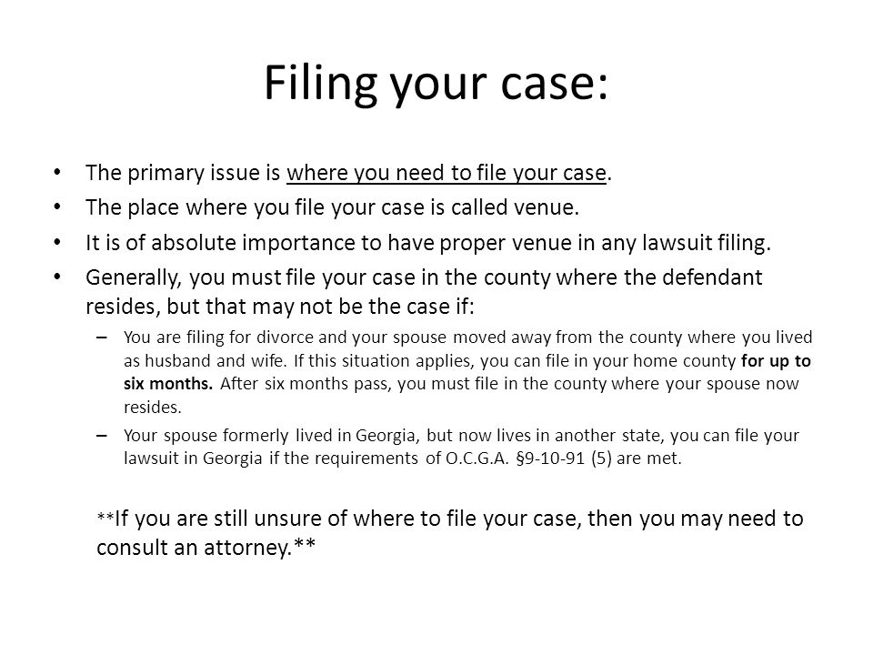 Filing your case: The primary issue is where you need to file your case. The place where you file your case is called venue.