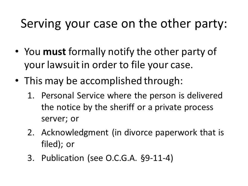 Serving your case on the other party: