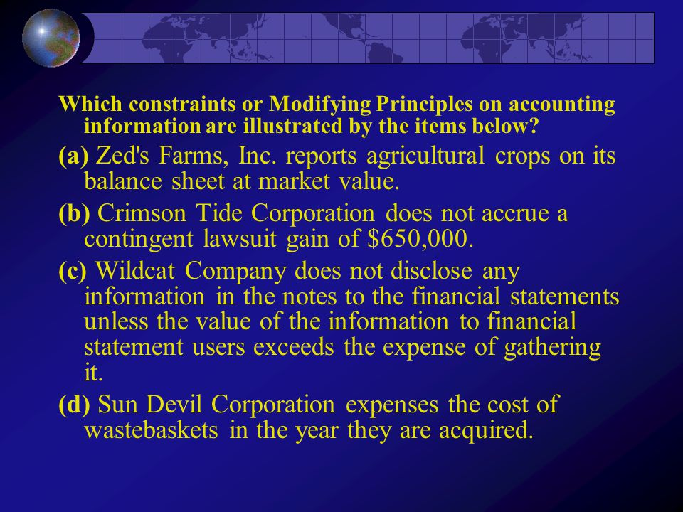Which constraints or Modifying Principles on accounting information are illustrated by the items below