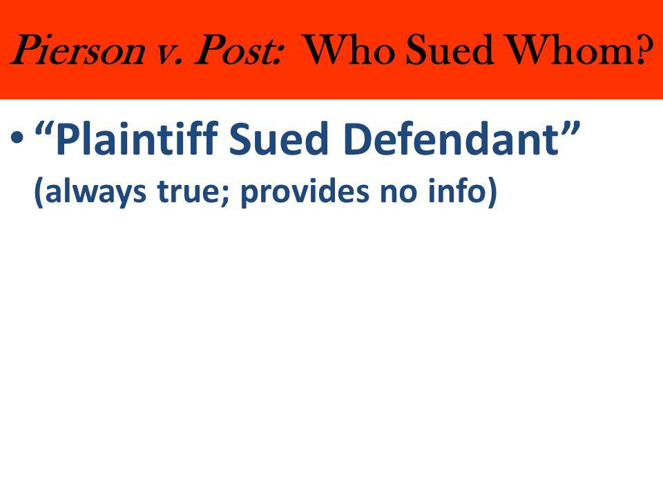 Pierson v. Post: Who Sued Whom