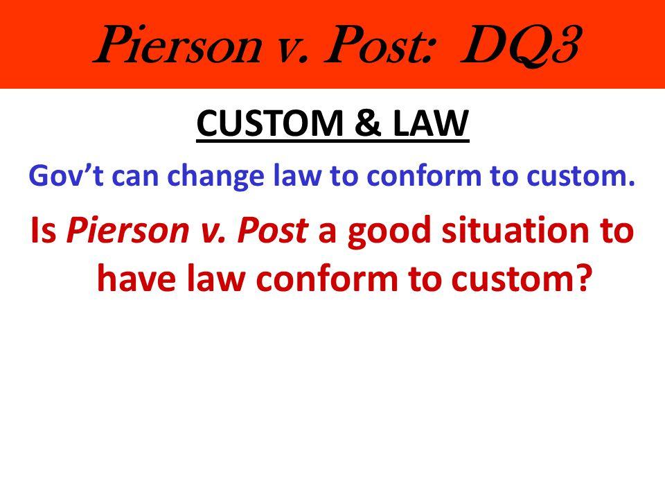Pierson v. Post: DQ3 CUSTOM & LAW