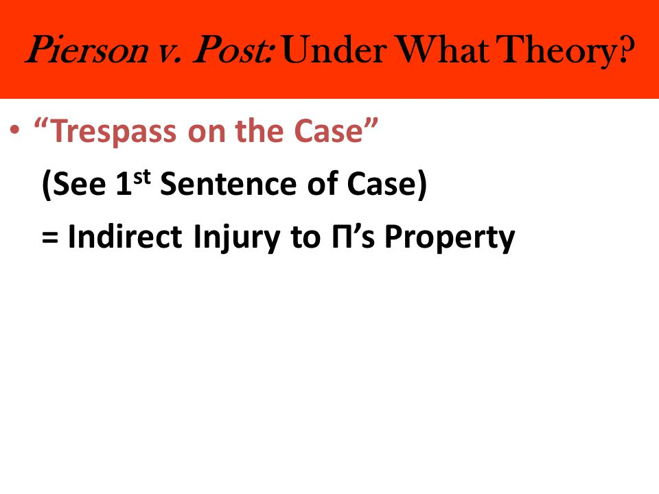 Pierson v. Post: Under What Theory