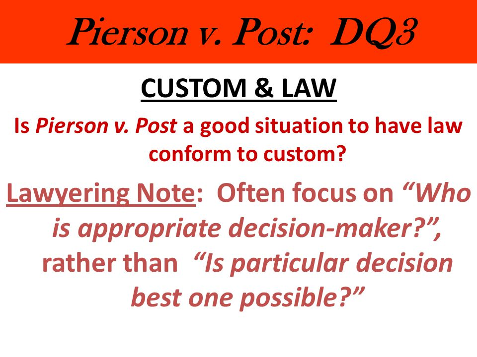 Is Pierson v. Post a good situation to have law conform to custom