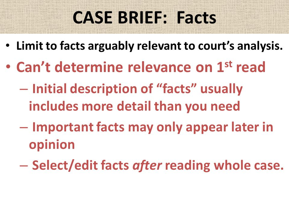 CASE BRIEF: Facts Can't determine relevance on 1st read
