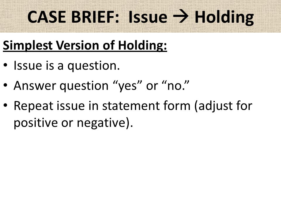 CASE BRIEF: Issue  Holding