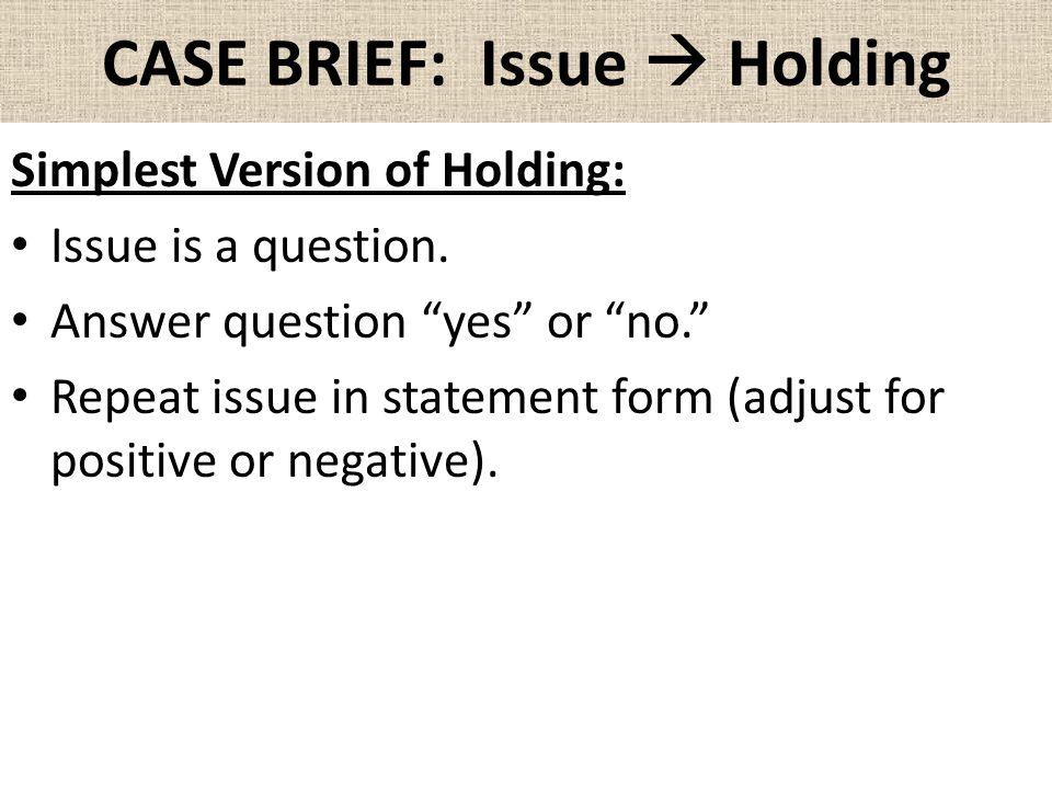 CASE BRIEF: Issue  Holding