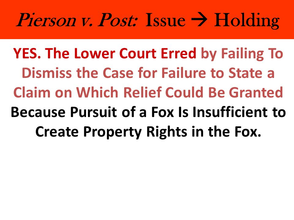 Pierson v. Post: Issue  Holding