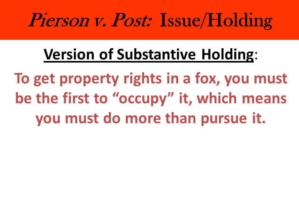 Pierson v. Post: Issue/Holding