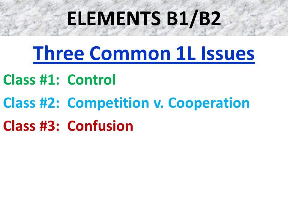 ELEMENTS B1/B2 Three Common 1L Issues
