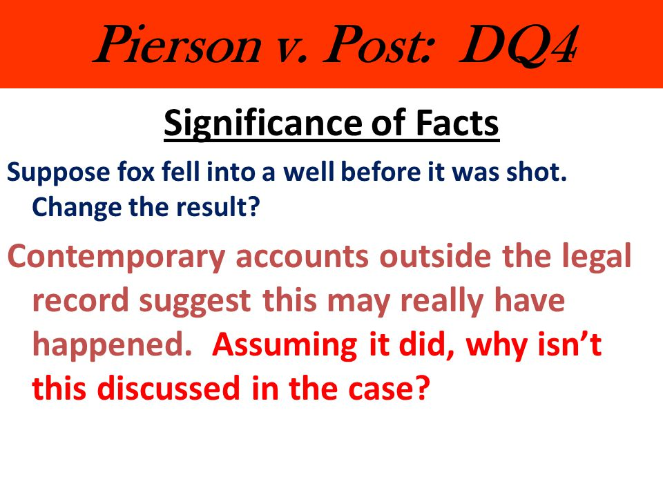 Pierson v. Post: DQ4 Significance of Facts