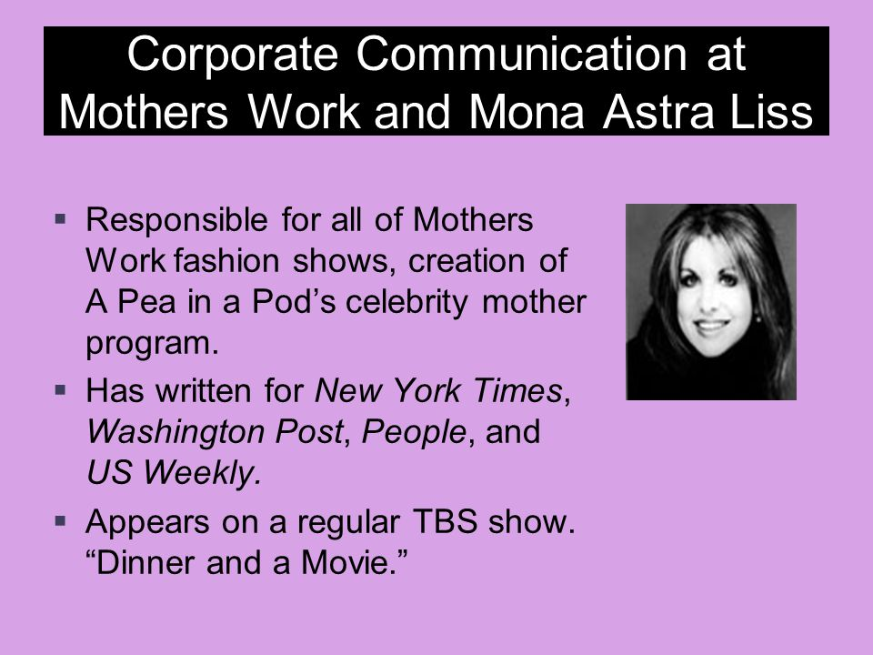 Corporate Communication at Mothers Work and Mona Astra Liss