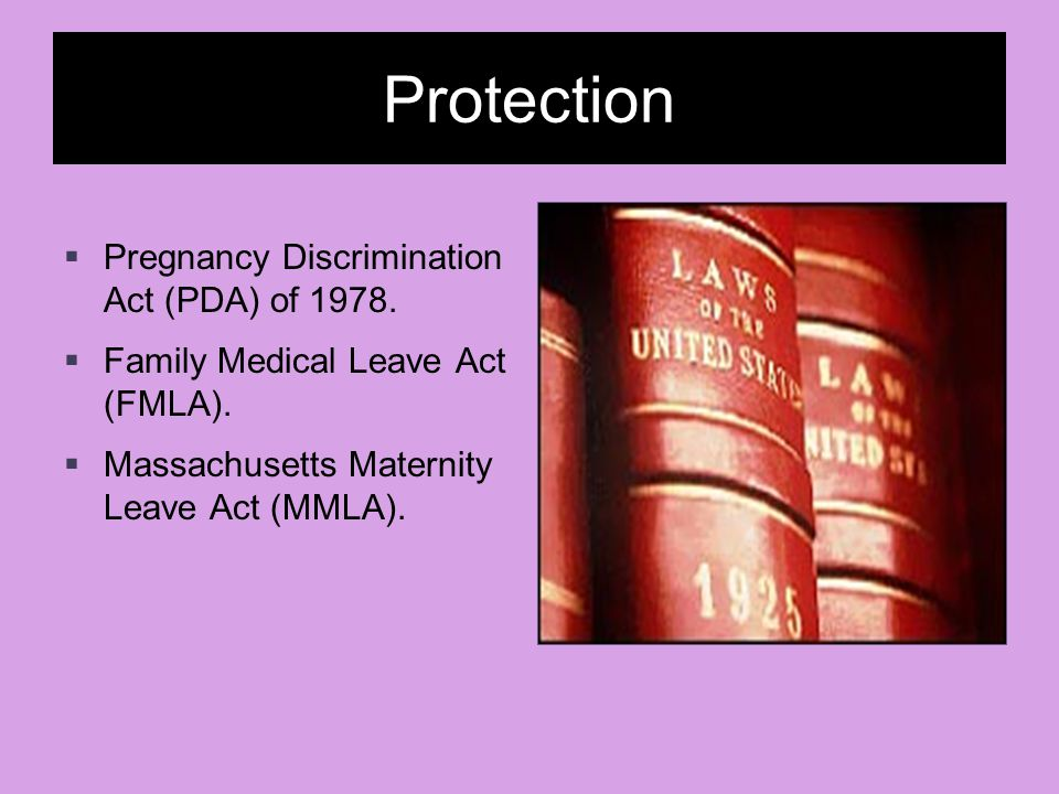 Protection Pregnancy Discrimination Act (PDA) of 1978.