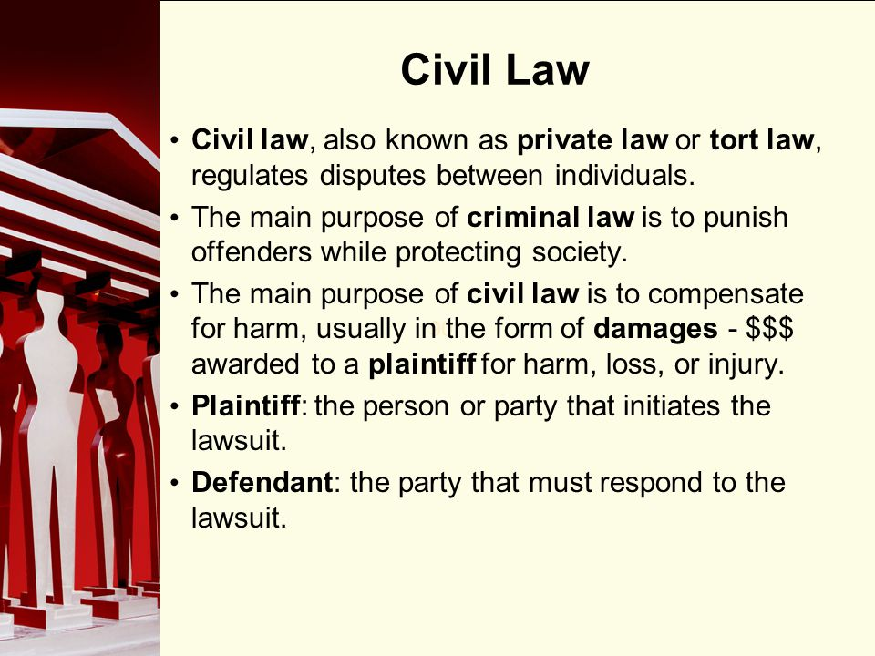 Civil Law Civil law, also known as private law or tort law, regulates disputes between individuals.