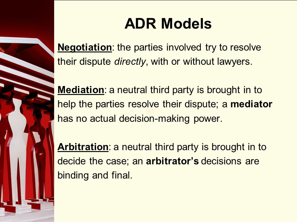 ADR Models Negotiation: the parties involved try to resolve