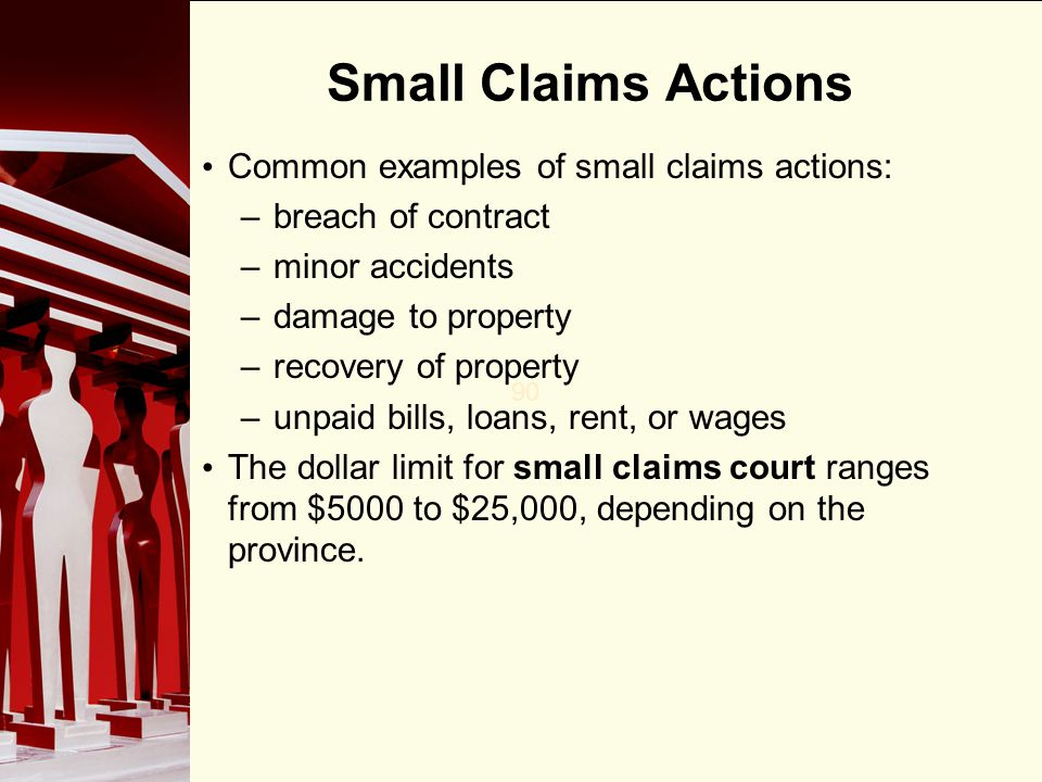 Small Claims Actions Common examples of small claims actions: