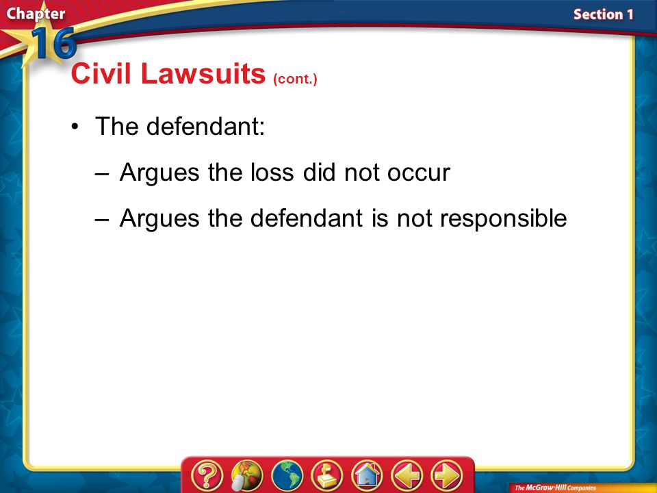 Civil Lawsuits (cont.) The defendant: Argues the loss did not occur