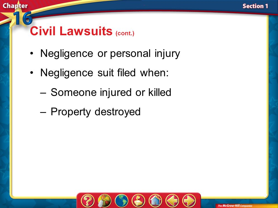 Civil Lawsuits (cont.) Negligence or personal injury