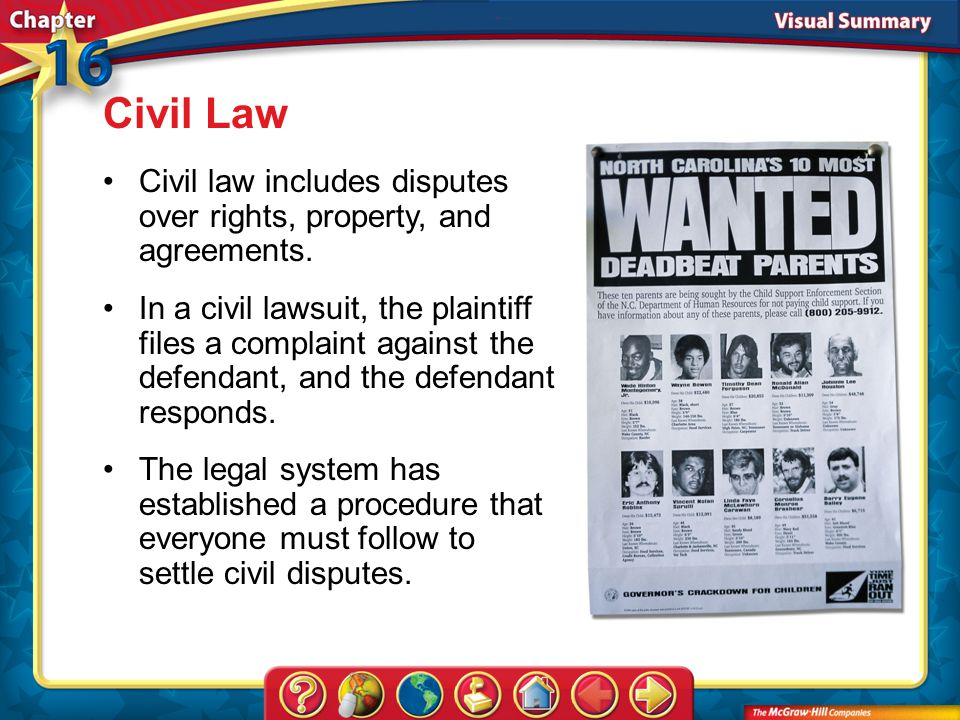 Civil Law Civil law includes disputes over rights, property, and agreements.