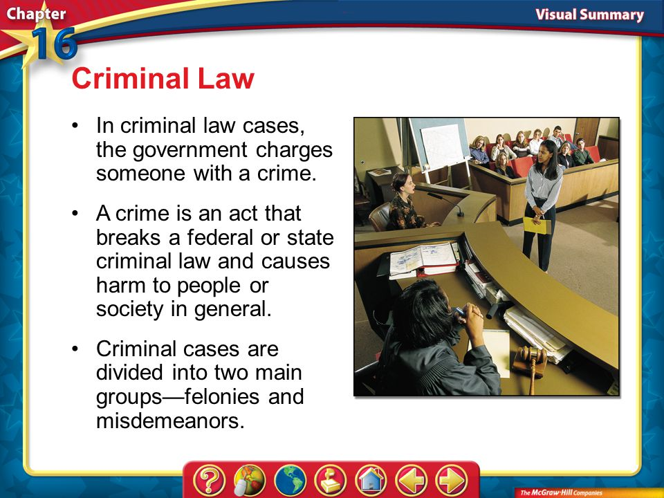 Criminal Law In criminal law cases, the government charges someone with a crime.