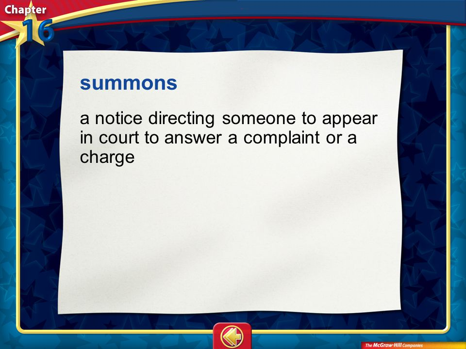 summons a notice directing someone to appear in court to answer a complaint or a charge Vocab2