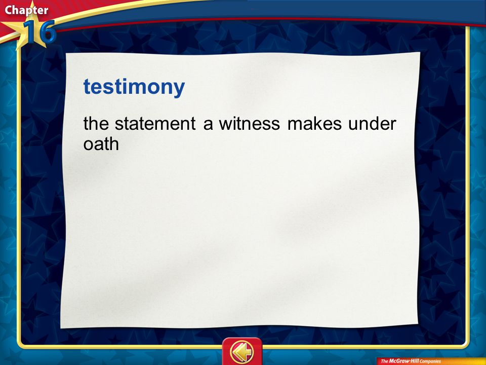 testimony the statement a witness makes under oath Vocab14
