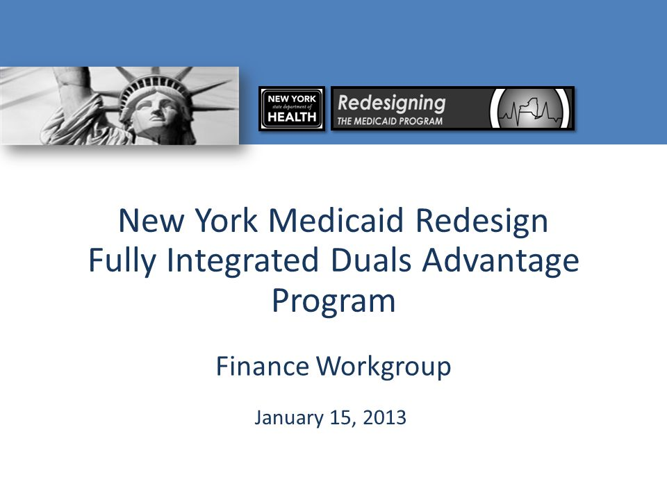 New York Medicaid Redesign Fully Integrated Duals Advantage Program