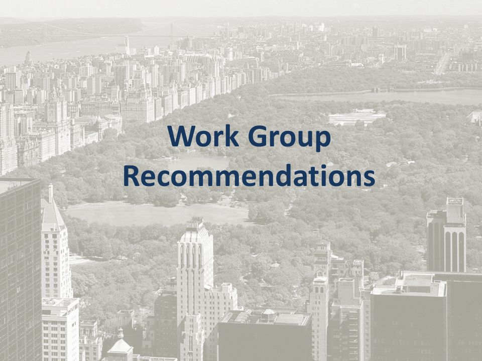 Work Group Recommendations