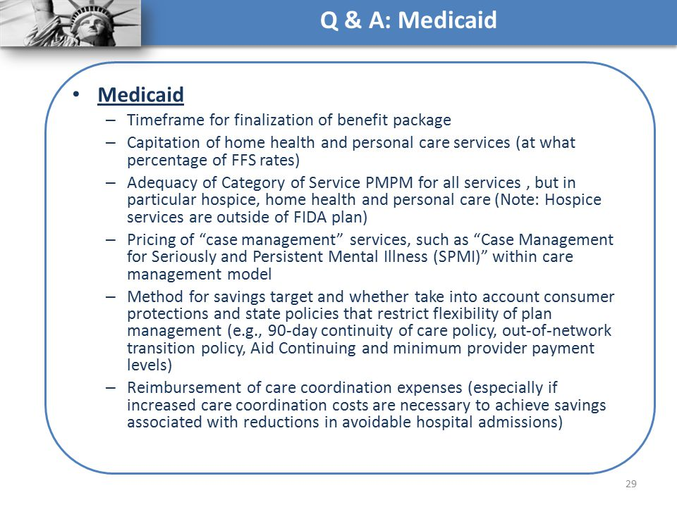 Q & A: Medicaid Medicaid Timeframe for finalization of benefit package