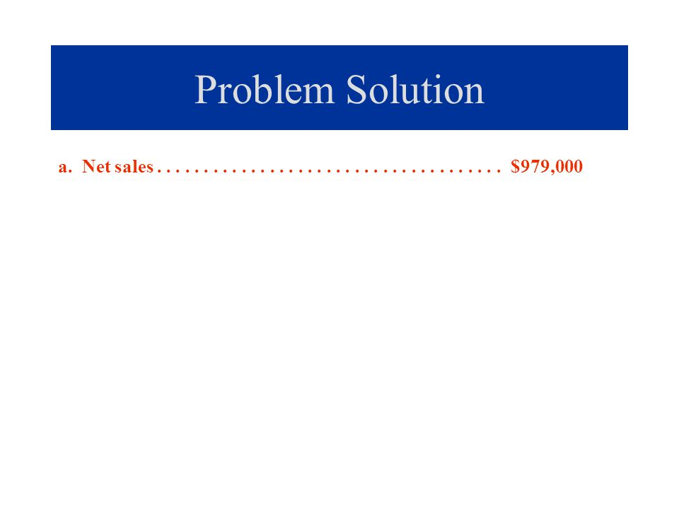 Problem Solution a. Net sales .