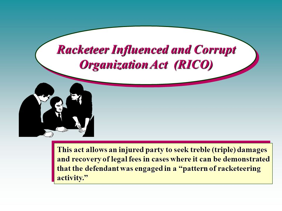 Racketeer Influenced and Corrupt Organization Act (RICO)