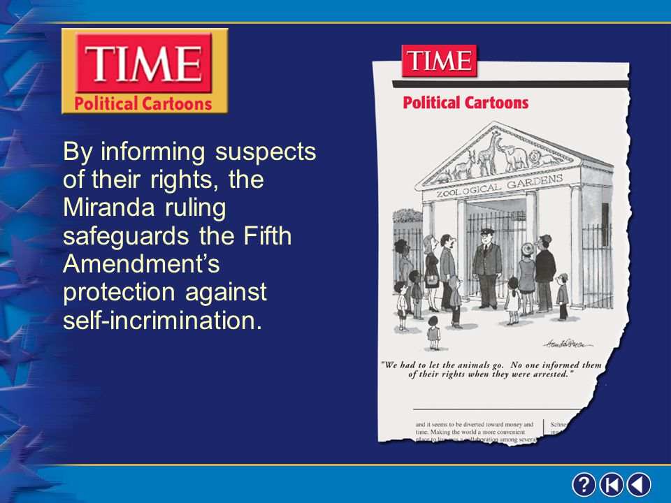 By informing suspects of their rights, the Miranda ruling safeguards the Fifth Amendment's protection against self-incrimination.